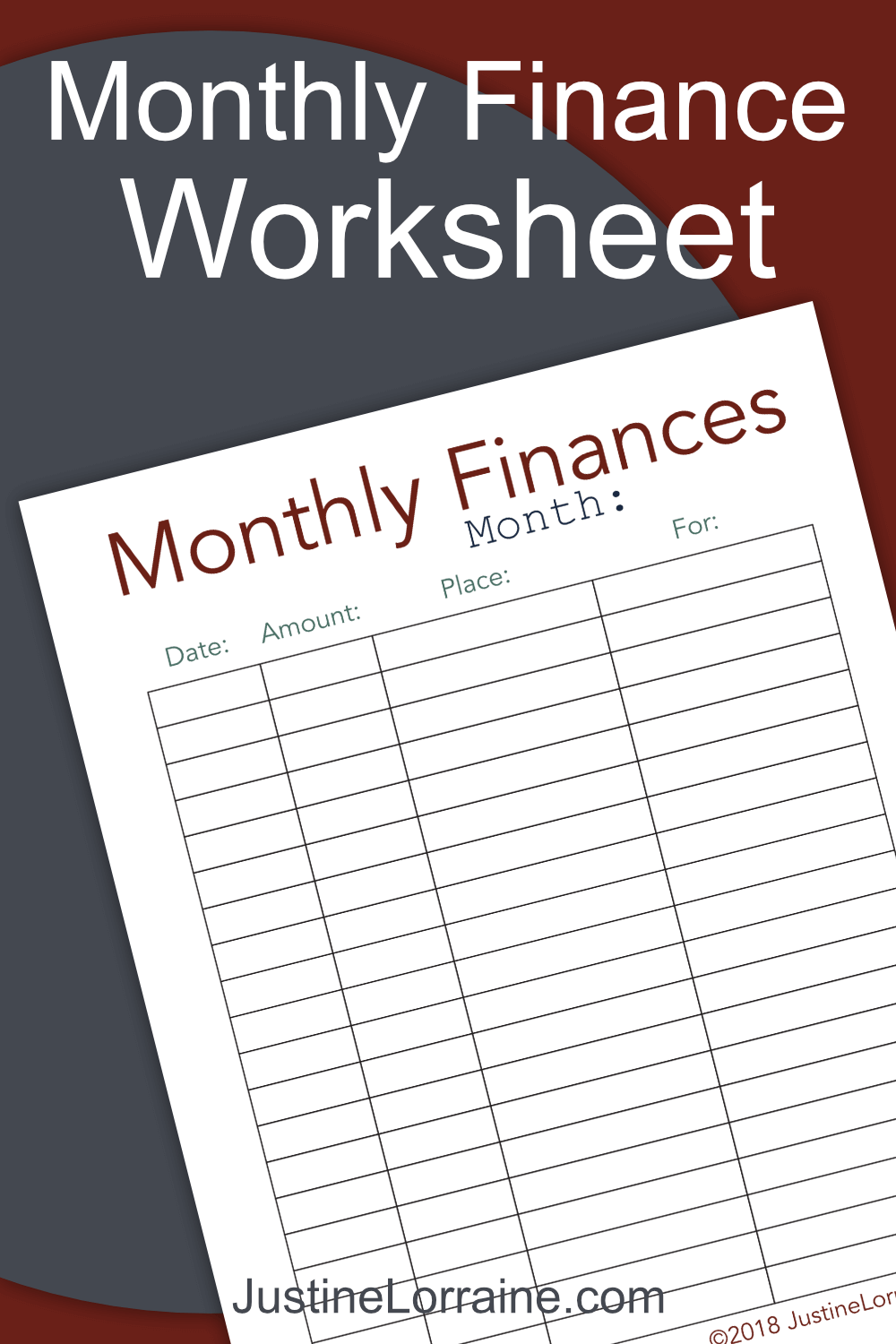 Use this Monthly Finance Worksheet to keep track of money spent each month.