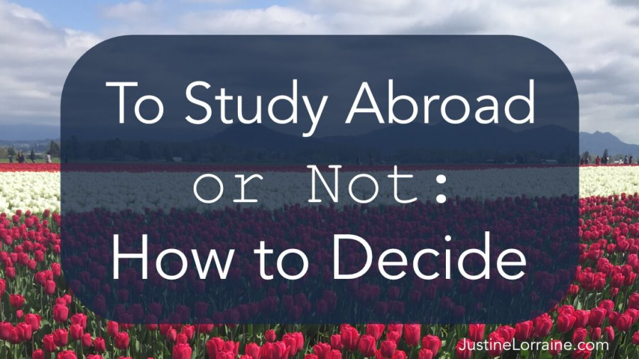 To Study Abroad or Not: How to Decide