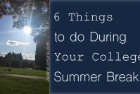 6 Things to do During Your College Summer Break