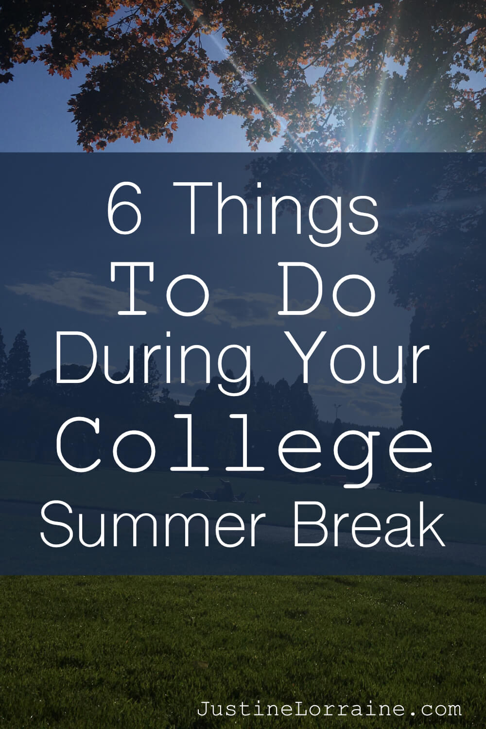 Summer Break is great way for college students to relax and have fun. Here are six ways to do so.