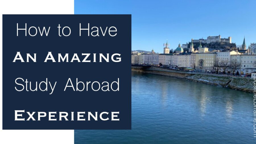 How to Have an Amazing Study Abroad Experience